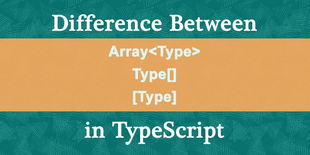 Matt Ferderer   Difference Between Array<Type>, Type
