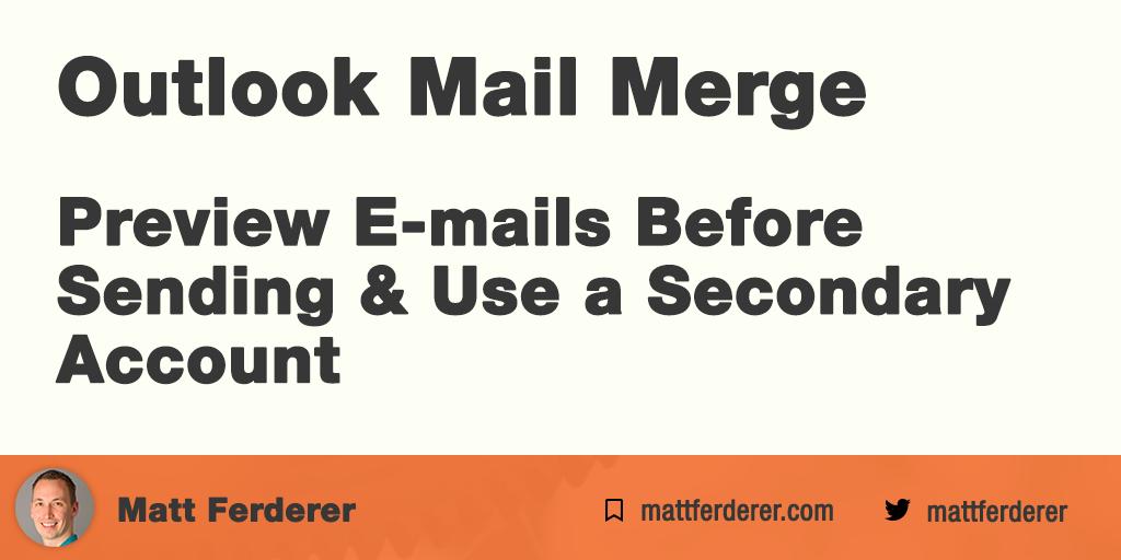 Matt Ferderer   Outlook Mail Merge - Preview E-mails Before Sending